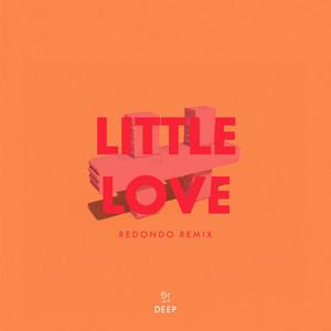 Little Love (feat. Joe Killington) [Redondo Remix]