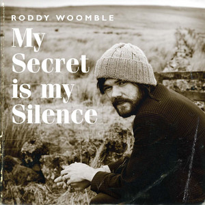 Roddy Woomble  My Secret Is My Silence :Replay