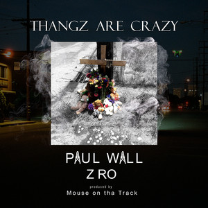 Thangz Are Crazy (feat. Z-Ro) - Single