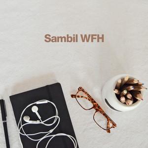 Sambil WFH