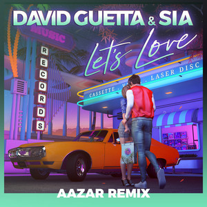 Let's Love (feat. Sia) [Aazar Remix]