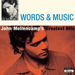 Words & Music: John Mellencamp's Greatest Hits - John Cougar Mellencamp
