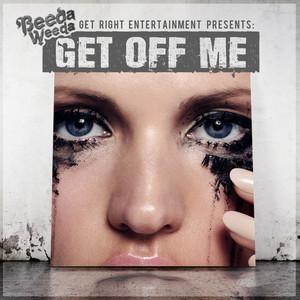Get Off Me - Single