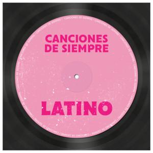 Canciones de Siempre: Latino