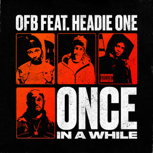 ONCE IN A WHILE (feat. HEADIE ONE)