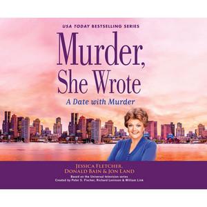 A Date with Murder - Murder, She Wrote 47 (Unabridged)
