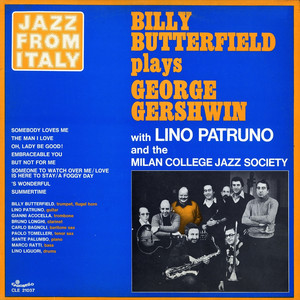 Jazz from Italy - Billy Butterfield plays George Gershwin (with Lino Patruno & Milano College Jazz Society) album