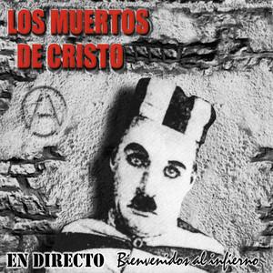 Ni Dios Ni Amo - En Directo by Los Muertos de Cristo