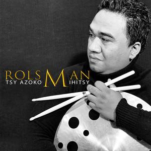 Tsy azoko mihitsy (Rolsman)