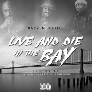 Live And Die In The Bay (feat. Show Banga, J Stalin, Kool John) - Single