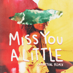 Miss You a Little (feat. lovelytheband) [Carneyval Remix]