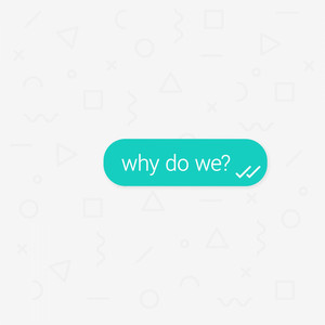 Why Do We?
