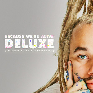 BECAUSE WE'RE ALIVE (DELUXE)