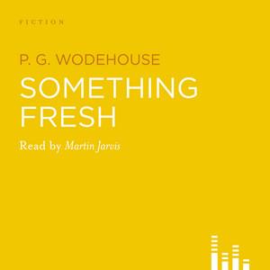 Something Fresh (Abridged)