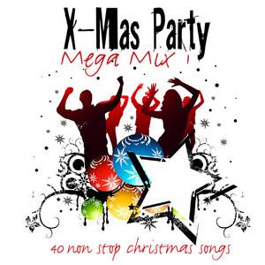 X - Mas Party Mega Mix - 40 Non Stop X - Mas Songs album