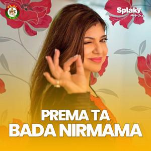 Prema Ta Bada Nirmama cover art