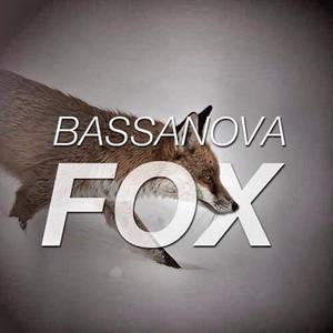 Fox - Original Mix by Bassanova