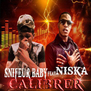 Calibrer by Snifeur Baby, Niska