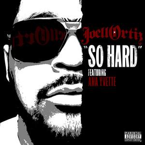 So Hard feat. Ana Yvette