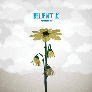 Who I Am Hates Who I've Been by Relient K