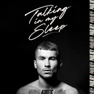 Talking In My Sleep (Acoustic Version)