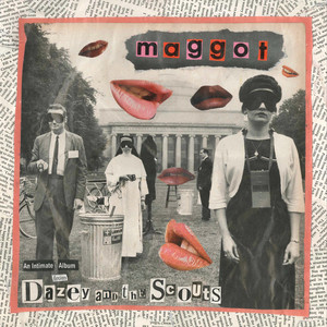 Maggot - Dazey And The Scouts
