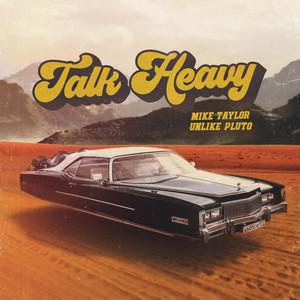 Talk Heavy