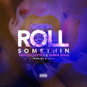 Roll Somethin' (feat. Surfa Solo) - Single