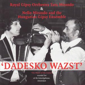 Lacho Dayo / Biaf Csardas / Friss Csardas by Royal Gypsy Orchestra Tata Mirado