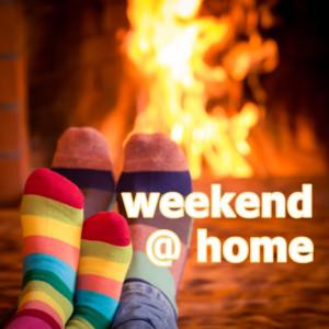 Weekend @ home
