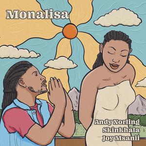 Monalisa by Andy Norling, Skinkhala, Joy Msanii