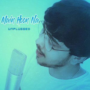 Main Hoon Na Unplugged - Unplugged cover art