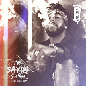 I'm Sayin' (feat. Rich Homie Quan)
