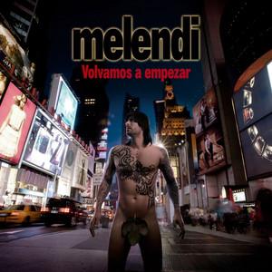 Volvamos a empezar - Melendi
