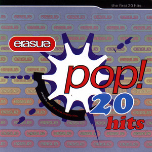 Pop! The First 20 Hits - Erasure