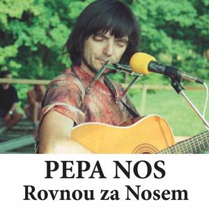 Pepa Nos - Rovnou Za Nosem