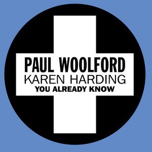 Paul Woolford + Karen Harding · You already know