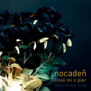 Nocadeň - Čítaš Mi Z Pier
