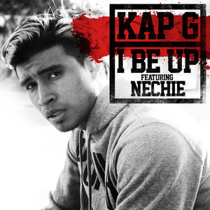 I Be Up (feat. Nechie)