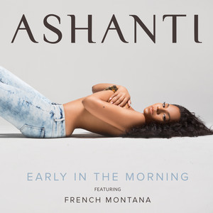 Early In The Morning (feat. French Montana)