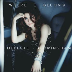 Celeste Buckingham - I'm Not Sorry
