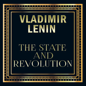 Vladimir Lenin - The State and Revolution Audiobook
