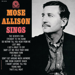 Don't Get Around Much Anymore by Mose Allison
