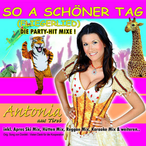 So a schöner Tag (Fliegerlied) Hitmixe - Antonia aus Tirol
