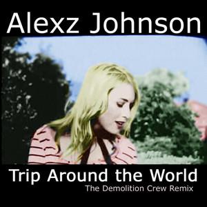 Trip Around the World (The Demolition Crew Remix)