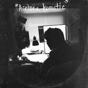 Acetone (Acoustic)