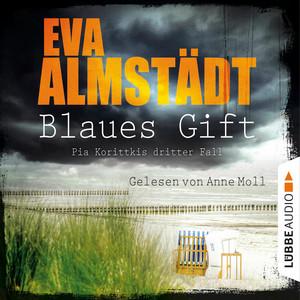 Blaues Gift - Kommissarin Pia Korittki - Pia Korittkis dritter Fall, Folge 3 (Ungekürzt) Audiobook