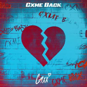 Cxme Back