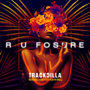 R U Fosure (feat. Rotimi, De La Ghetto & Play-N-Skillz)