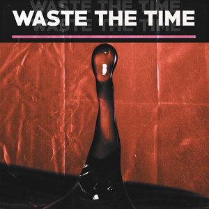 Waste the Time